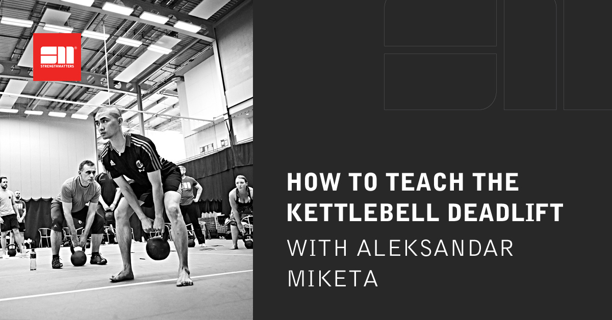 How To Teach The Kettlebell Deadlift
