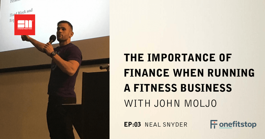 Ep 03: The Importance Of Finance When Running A Fitness Business