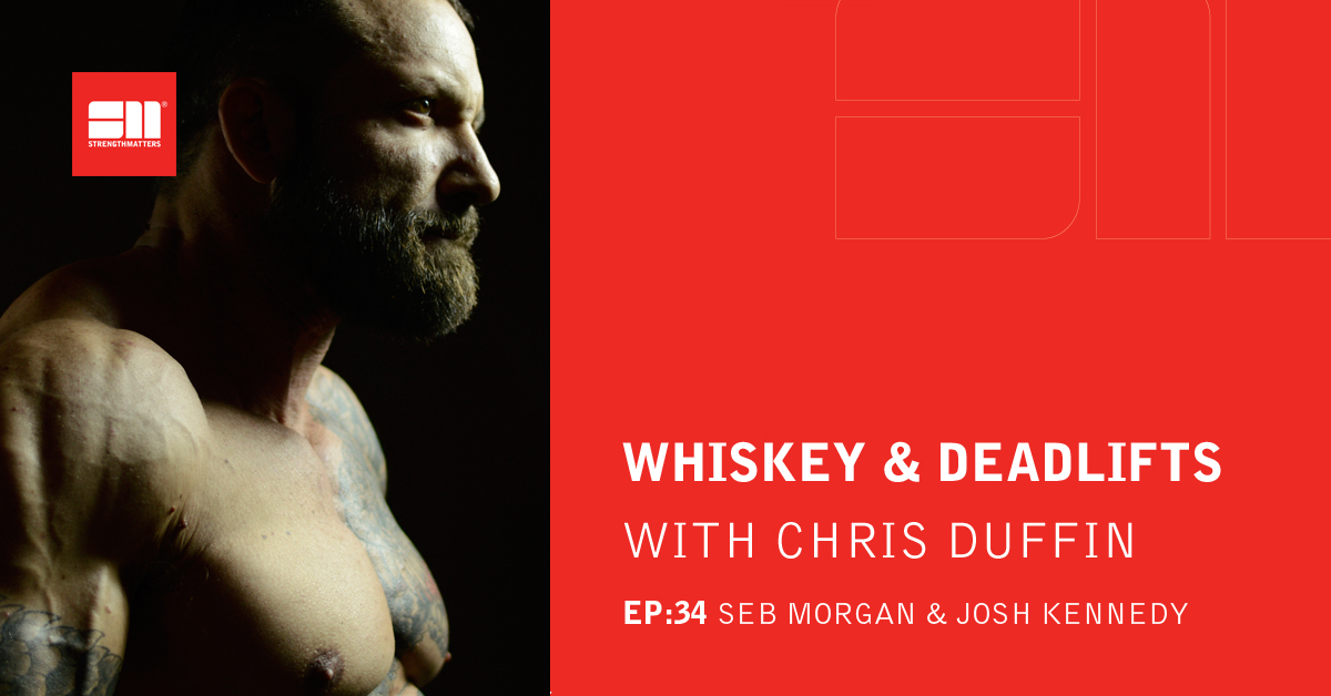 Whisky And Deadlifts With Chris Duffin