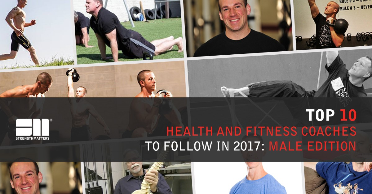 The Top 10 Health & Fitness Coaches To Follow In 2017: Male Edition