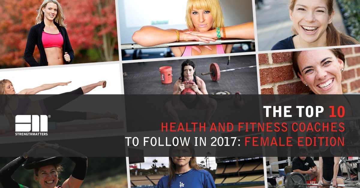 The Top 10 Health And Fitness Coaches To Follow In 2017: Female Edition