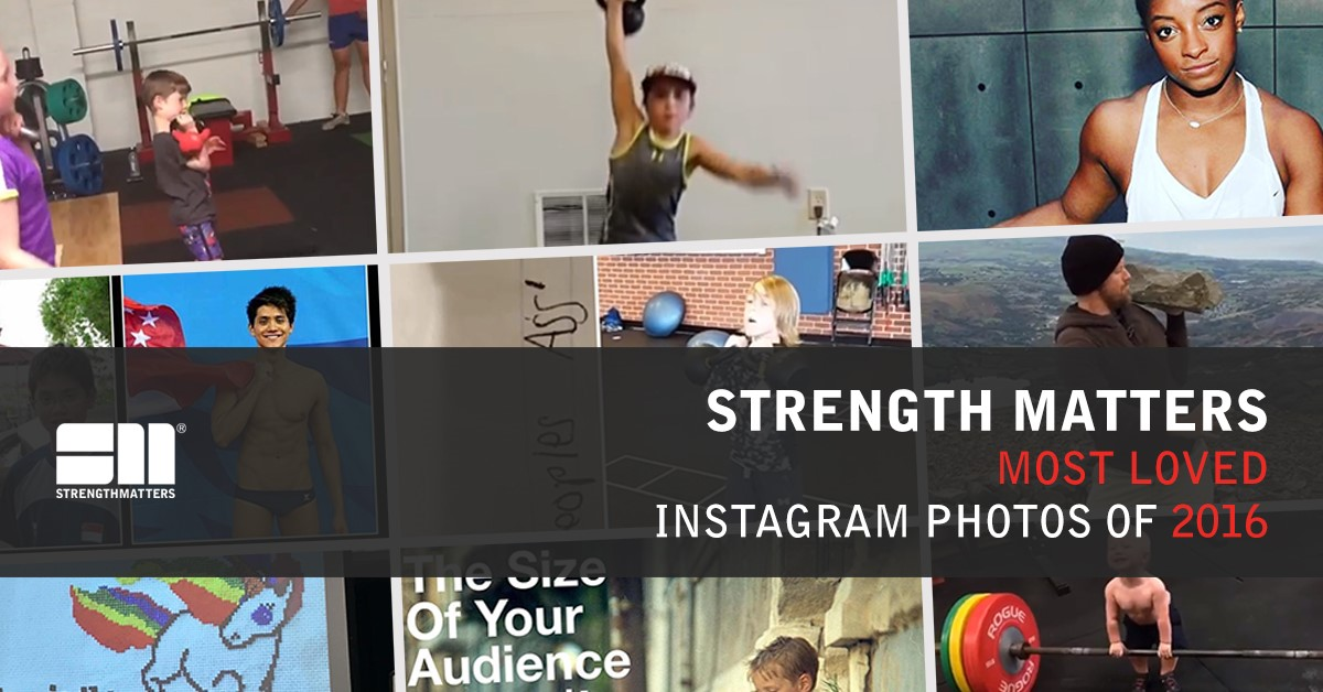 Top Instagram Posts 0f 2016 | Strength Matters