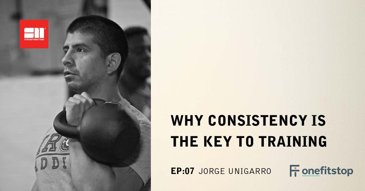 Ep 07: Why Consistency Is The Key To Training