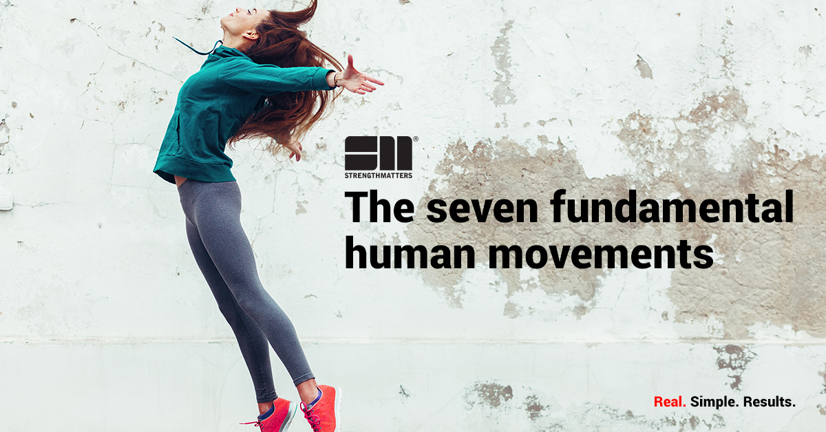 The Seven Fundamental Human Movements You Need To Know