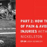 EA 04: How To Get Out Of Pain & Avoid Injuries With Perry Nickelston (Part 2)