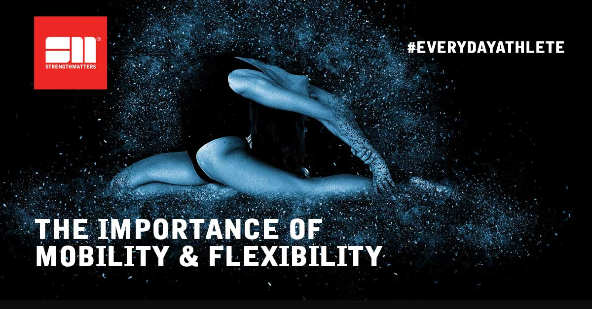 The Importance Of Mobility & Flexibility