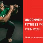 EA 28: Unconventional Fitness With John Wolf