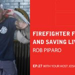 Ep 27: Firefighter Fitness And Saving Lives With Robert Piparo