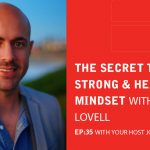 Ep 35: The Secret To A Strong And Healthy Mindset With Simon Lovell