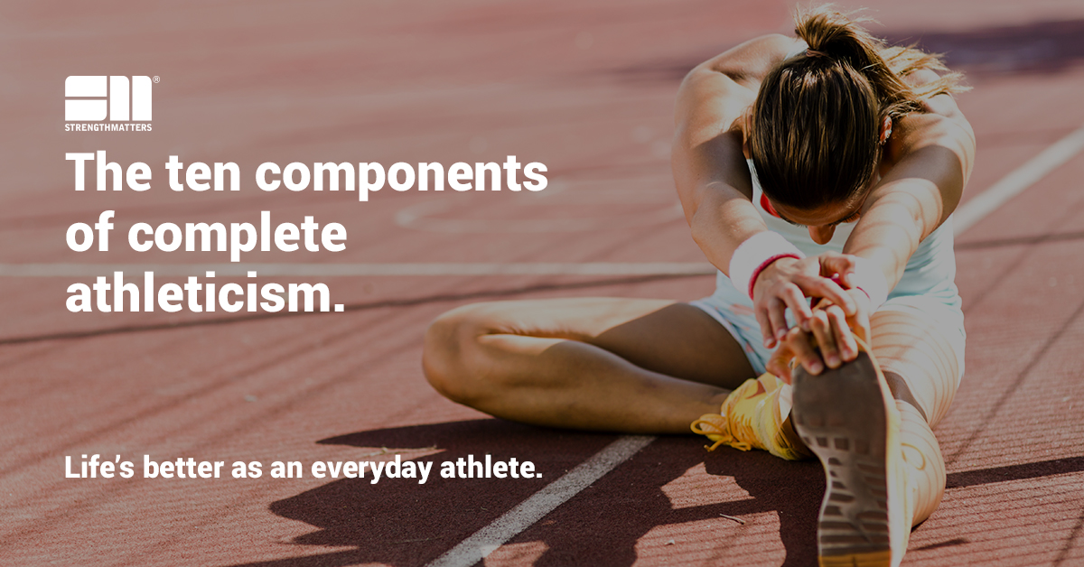 What Is Athleticism? The Ten Components Of Athleticism (And Why They Matter To You)