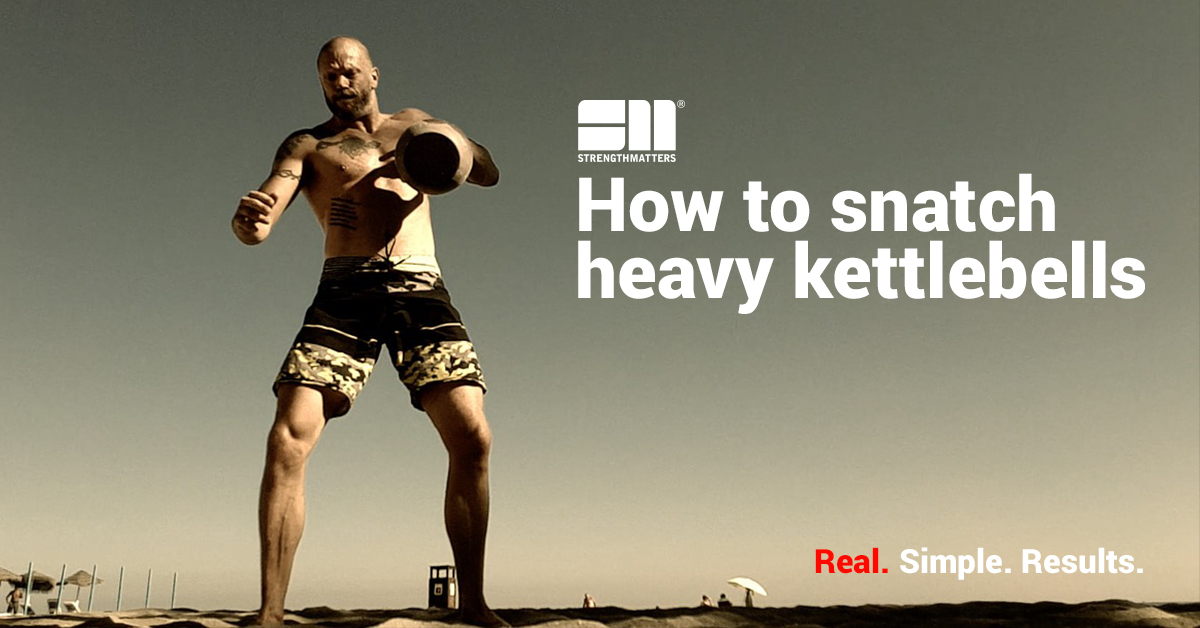 [Training Plan] How To Snatch Heavy Kettlebells