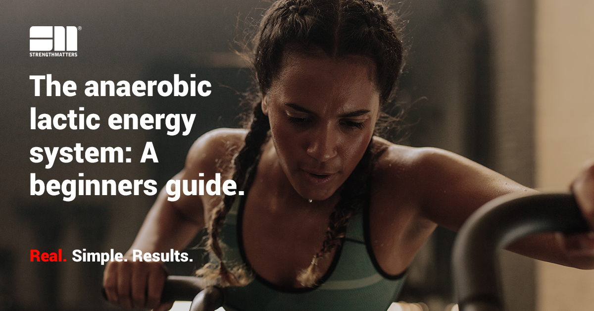 The Anaerobic Lactic Energy System: A Beginners Guide [2019 Edition]